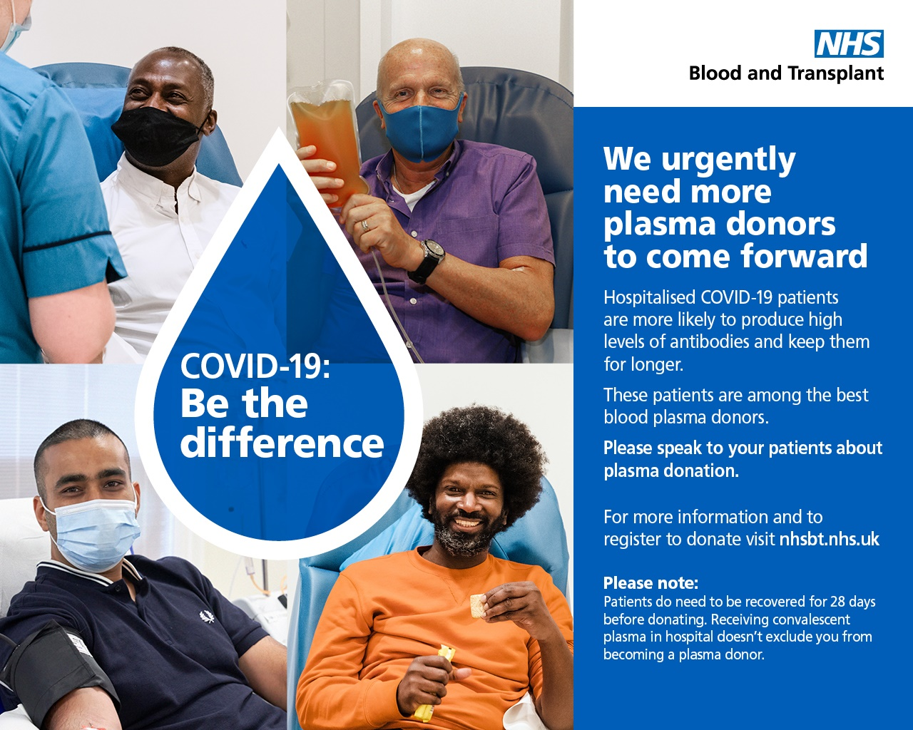 COVID-19: Be the difference, Donated blood plasma from people who have recovered could save lives.  Search donate plasma or visit nhsbt.nhs.uk